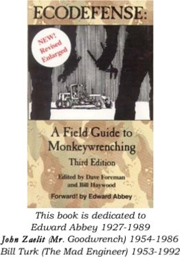 Ecodefense: A Field Guide to Monkeywrenching Third Edition, Foreman, Dave & Haywood, Bill (eds.) - Forwarrd! By Edward Abbey