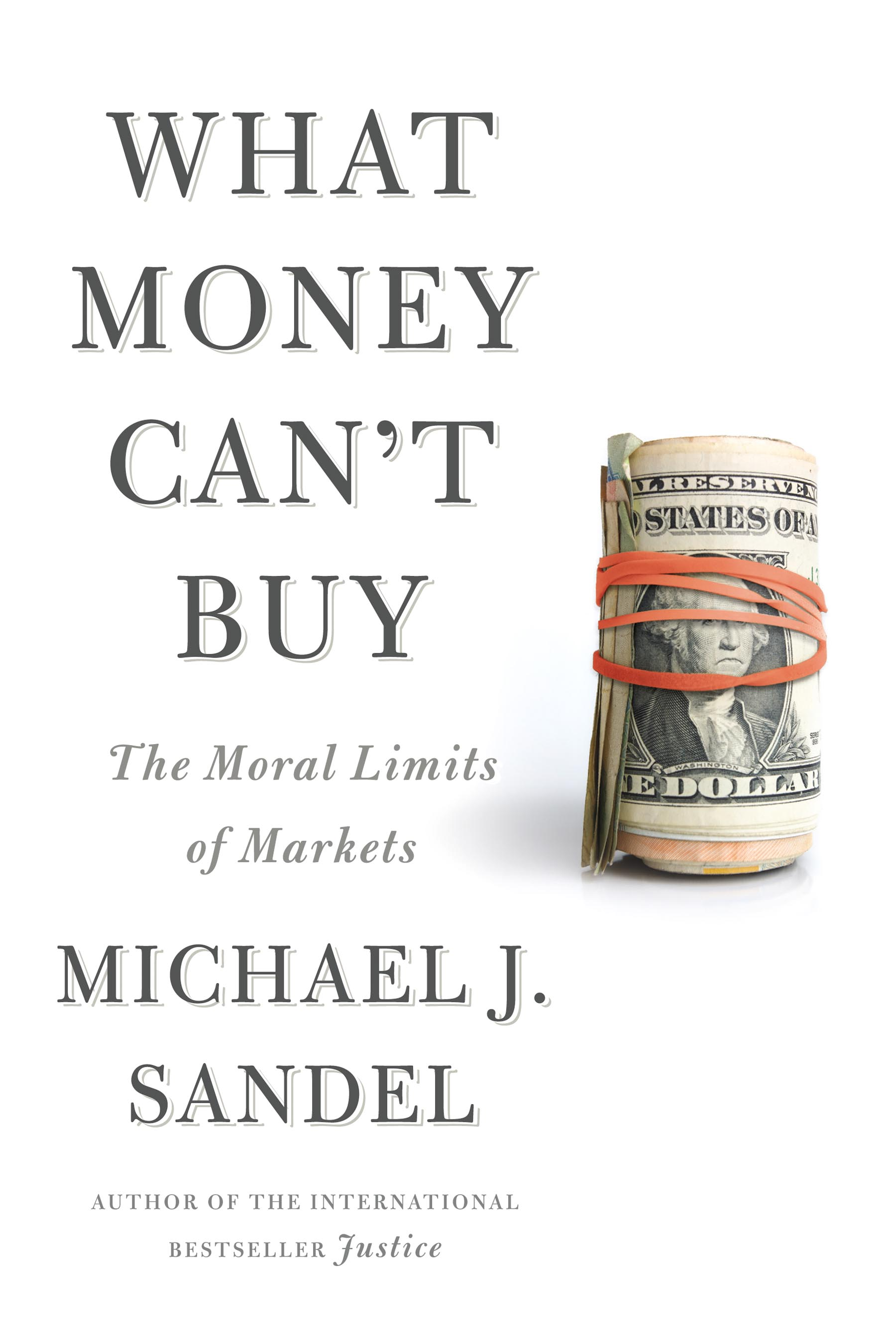 michael sandel what money can t buy the moral limits of markets  640 whatmoneycantbuy final jpg