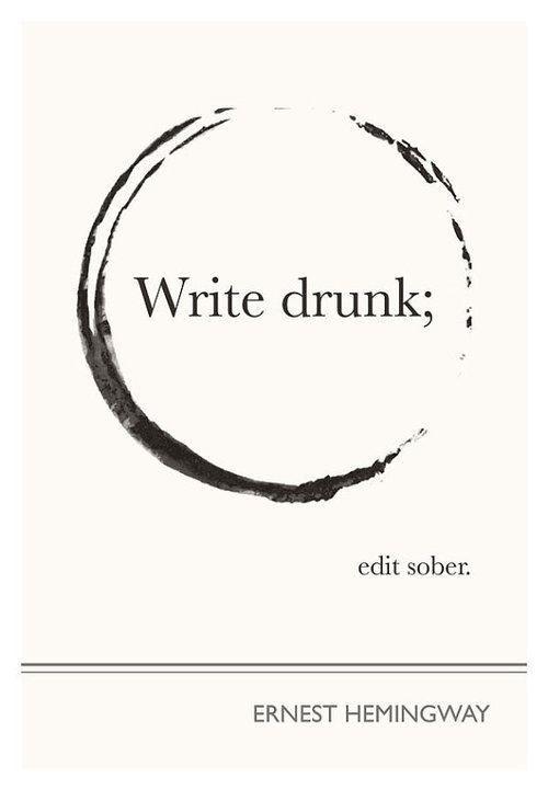 write_drunk_-_hemmingway.jpg
