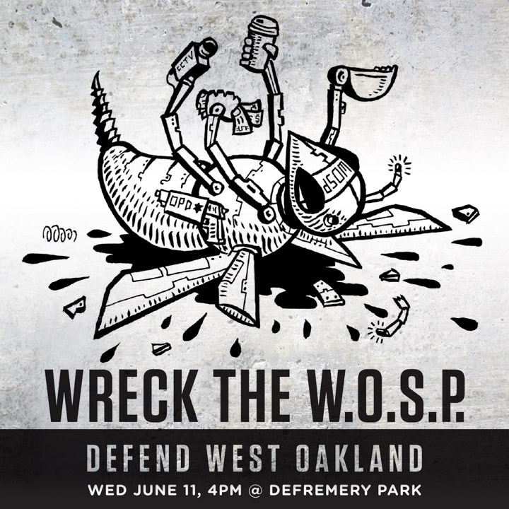Wreck the W.O.S.P. - STOP GENTRIFICATION! @ Defemery (Lil' Bobby Hutton) Park | Oakland | California | United States