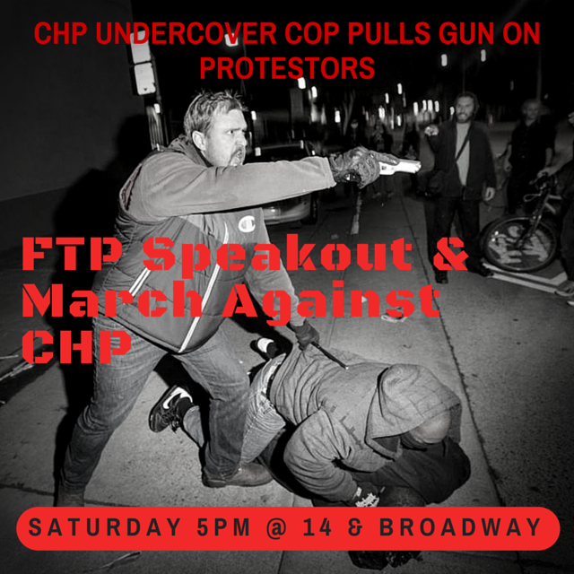 FTP Speakout & March Against CHP @ Oscar Grant Plaza | Oakland | California | United States