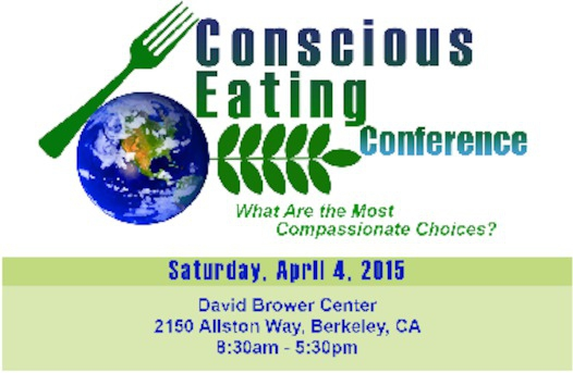Conscious Eating Conference @ David Brower Center | Berkeley | California | United States