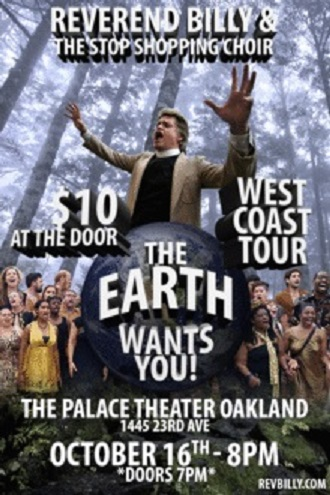 Reverend Billy & The Stop Shopping Choir: The Earth Wants You! @ Palace Theater | Oakland | California | United States