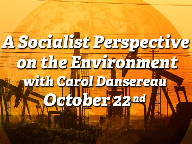 A Socialist Perspective on the Environment - With Carol Danserea @ Niebyl-Proctor | Oakland | California | United States