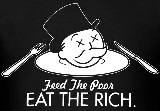 feed-the-poor-eat-the-rich.jpg