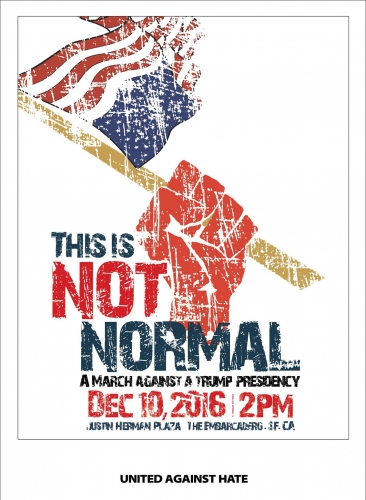 This is Not Normal: Anti-Trump March in San Francisco @ Chelsea Manning Plaza | San Francisco | California | United States