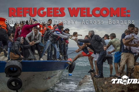 480_trouble-3-refugees-welcome_1.jpg