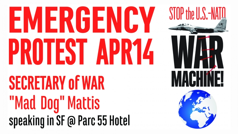 "Emergency Protest! Secretary of War Gen. James ""Mad Dog"" Mattis Speaking in SF @ Parc 55 Hotel 