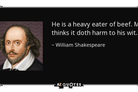 480_quote-he-is-a-heavy-eater-of-beef-me-thinks-it-doth-harm-to-his-wit-william-shakespeare-72-33-43_1.jpg