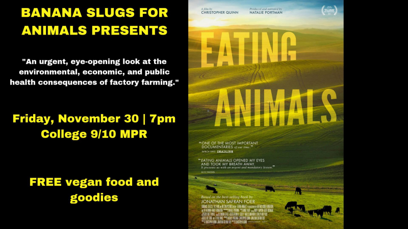 sm_eating_animals_film_screening_banana_slugs_for_animals_uc_santa_cruz.jpg