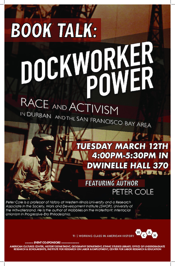 Dockworker Power: Race and Activism in Durban and the San Francisco Bay Area @ 370 Dwinelle Hall, University of California Berkeley