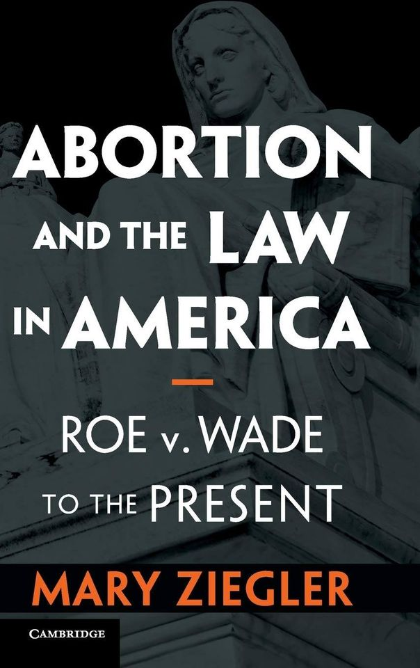 Abortion and the Law in America: Roe v. Wade to the Present @ ONLINE, VIA 'ZOOM'