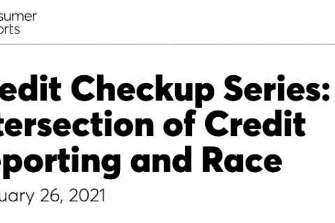 480_screenshot_2021-02-22_credit_checkup_series_the_intersection_of_credit_reporting_and_race.jpg