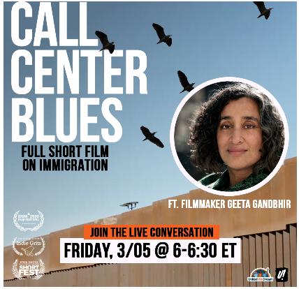 """Call Center Blues"": Cruelity of Deportation Film and Q&A w/ Director Geeta Gandbhir @ Online"