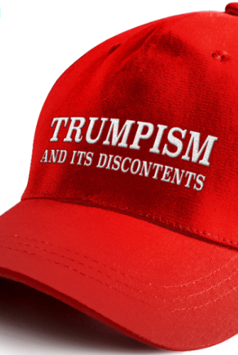 """Trumpism and its Discontents"": Consequences of Trumpism on U.S. Society and World @ Online"