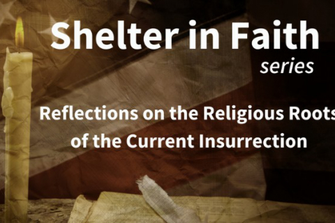 480_shelter_in_faith_reflections_on_the_religious_roots_of_the_current_insurrection_1.jpg