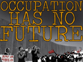 Occupation Has No Future: Militarism + Resistance in Israel/Palestine