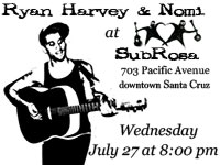 Ryan Harvey and Nomi at SubRosa in Santa Cruz