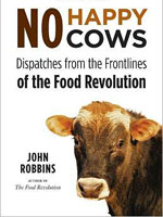 "Interview with John Robbins about his latest book ""No Happy Cows"""