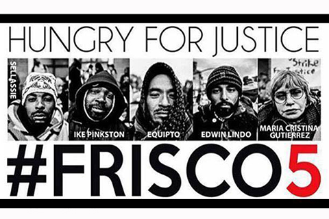 Frisco Five Suspends Hunger Strike But the Struggle for Justice Continues